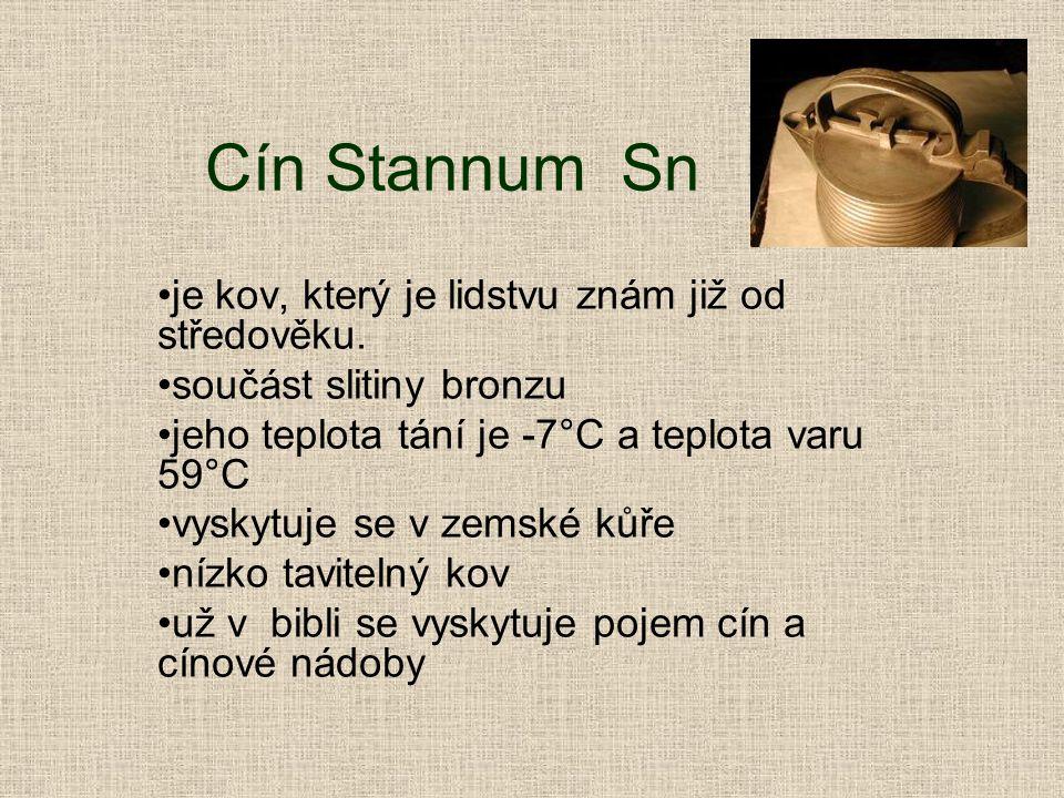 Cín Stannum Sn je kov, který je lidstvu znám již od středověku.