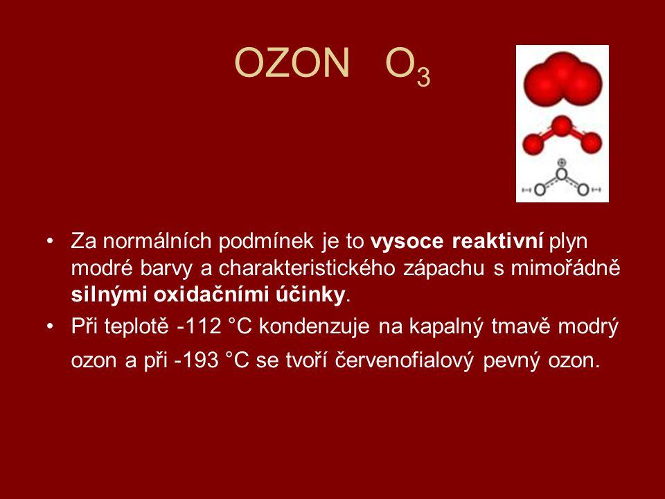 OZON O3 Za normálních podmínek je to vysoce reaktivní plyn modré barvy a charakteristického zápachu s mimořádně silnými oxidačními účinky.