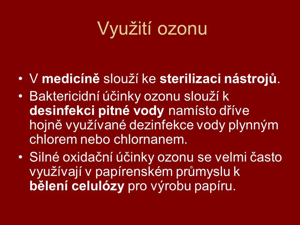 Využití ozonu V medicíně slouží ke sterilizaci nástrojů.