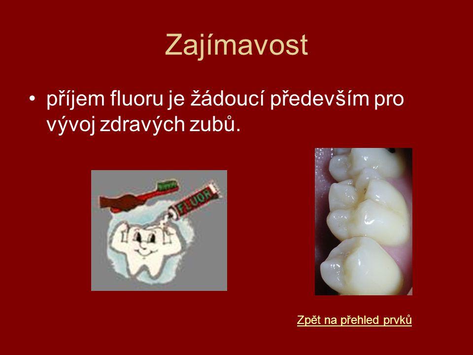 Zajímavost příjem fluoru je žádoucí především pro vývoj zdravých zubů.