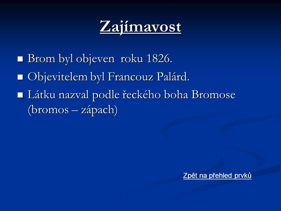 Zajímavost Brom byl objeven roku 1826.