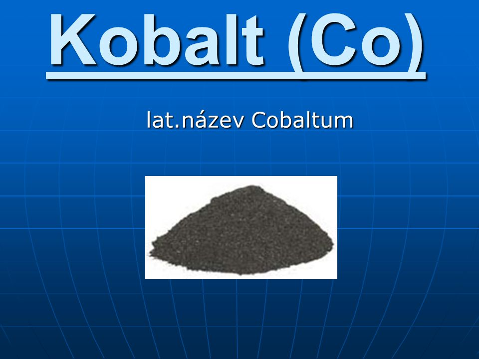 Kobalt (Co) lat.název Cobaltum
