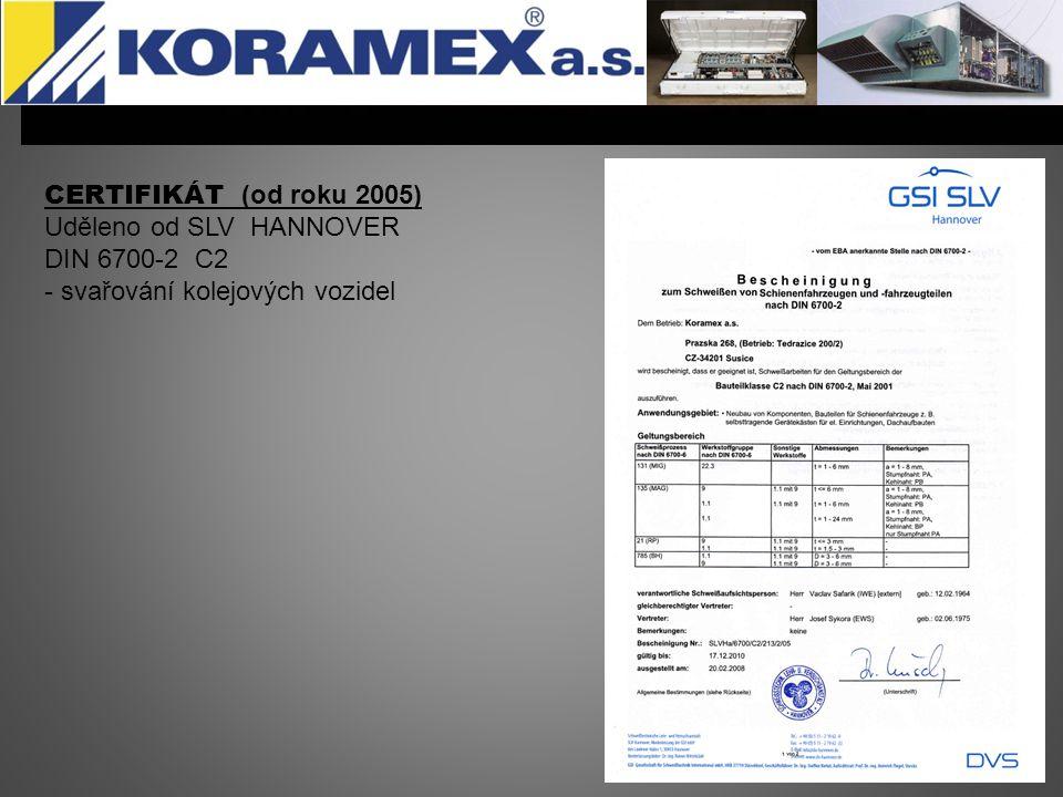 CERTIFIKÁT (od roku 2005) Uděleno od SLV HANNOVER DIN 6700-2 C2 - svařování kolejových vozidel