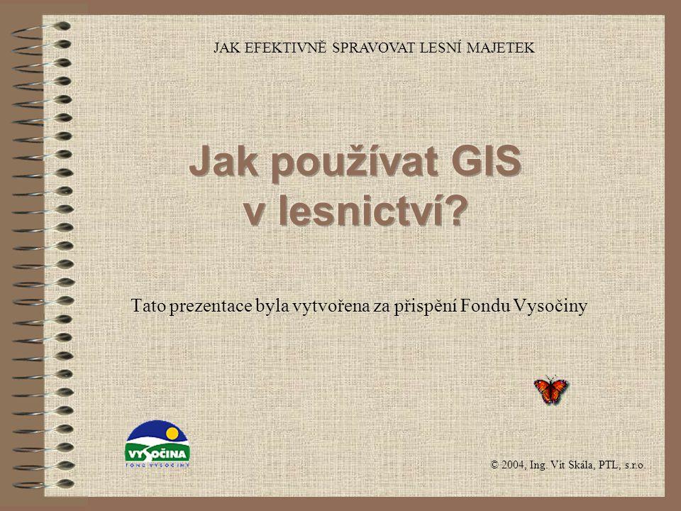 Jak používat GIS v lesnictví