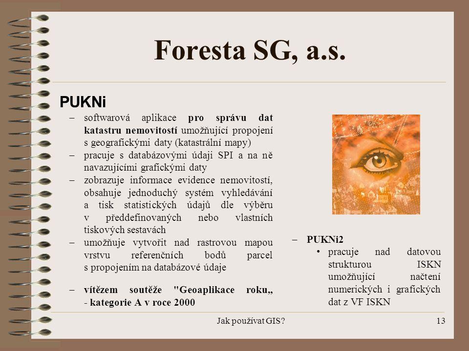 Foresta SG, a.s. PUKNi. softwarová aplikace pro správu dat katastru nemovitostí umožňující propojení s geografickými daty (katastrální mapy)