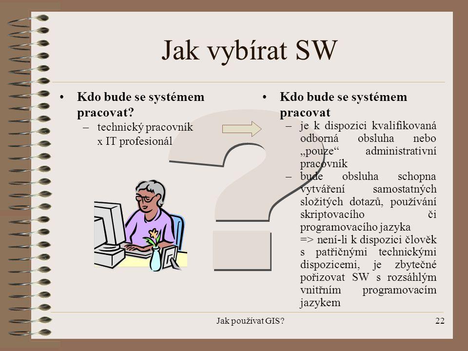 Jak vybírat SW Kdo bude se systémem pracovat