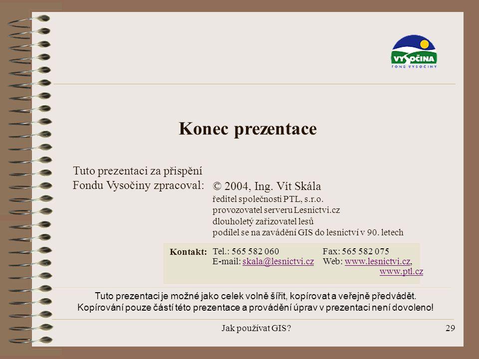 Konec prezentace Tuto prezentaci za přispění Fondu Vysočiny zpracoval: