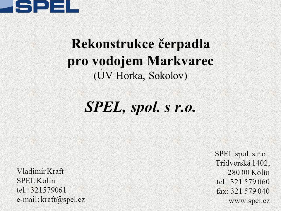 3.4.2017 Rekonstrukce čerpadla pro vodojem Markvarec (ÚV Horka, Sokolov) SPEL, spol. s r.o. SPEL spol. s r.o.,