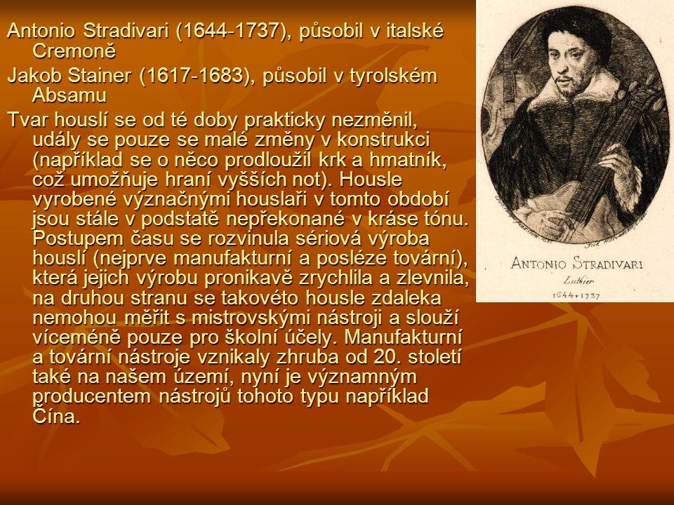Antonio Stradivari (1644-1737), působil v italské Cremoně