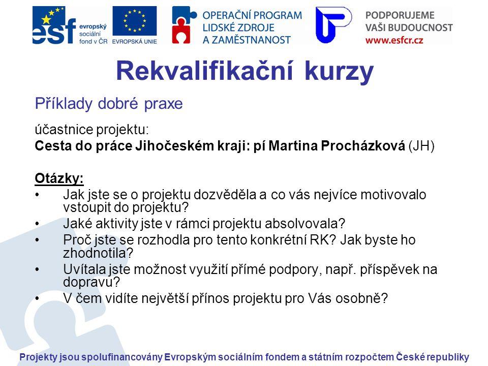 Rekvalifikační kurzy Příklady dobré praxe účastnice projektu: