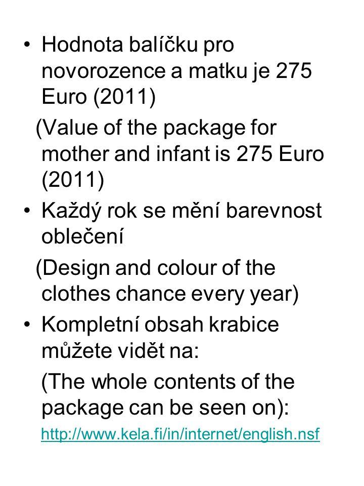 Hodnota balíčku pro novorozence a matku je 275 Euro (2011)