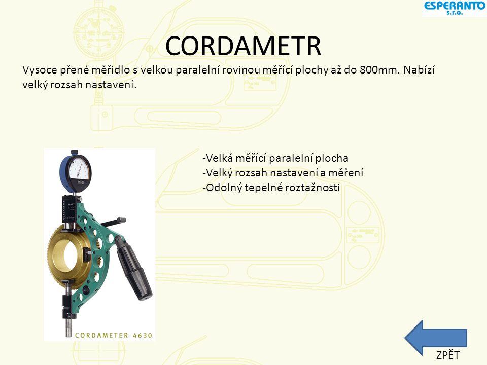 CORDAMETR Vysoce přené měřidlo s velkou paralelní rovinou měřící plochy až do 800mm. Nabízí velký rozsah nastavení.