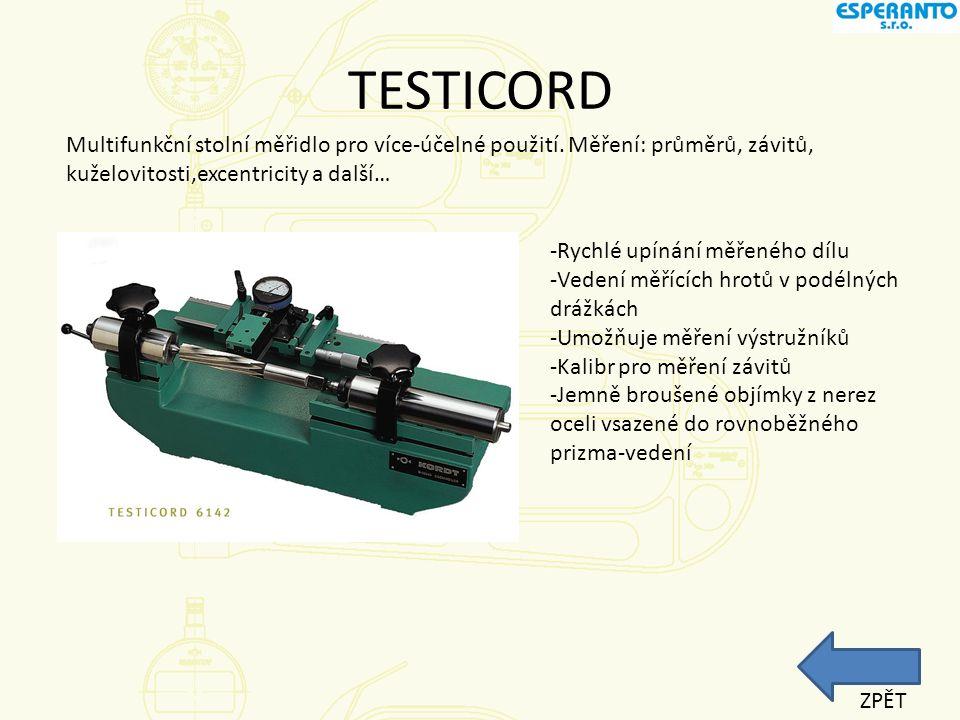 TESTICORD Multifunkční stolní měřidlo pro více-účelné použití. Měření: průměrů, závitů, kuželovitosti,excentricity a další…