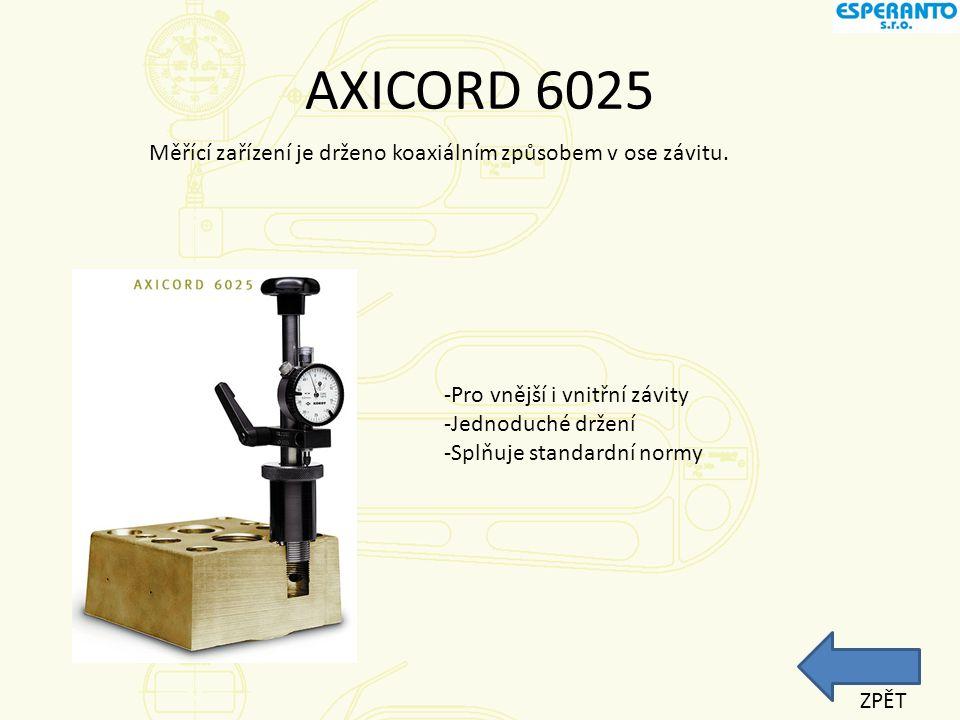 AXICORD 6025 Měřící zařízení je drženo koaxiálním způsobem v ose závitu. -Pro vnější i vnitřní závity.