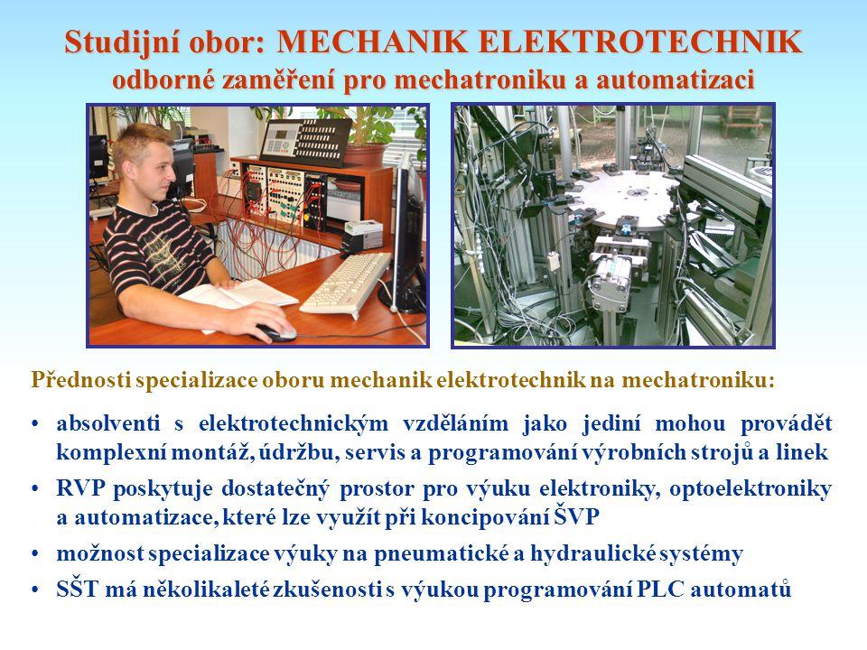 Studijní obor: MECHANIK ELEKTROTECHNIK odborné zaměření pro mechatroniku a automatizaci
