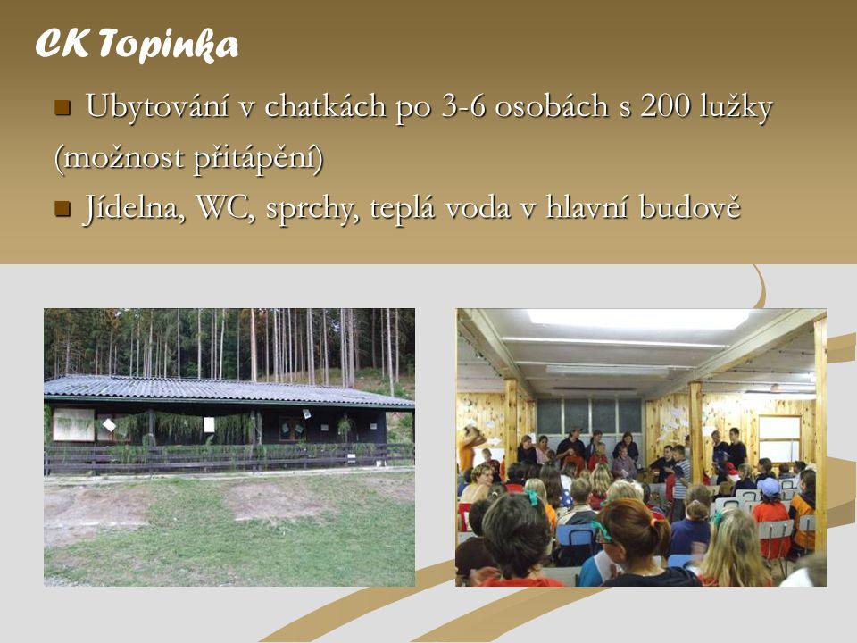 CK Topinka Ubytování v chatkách po 3-6 osobách s 200 lužky