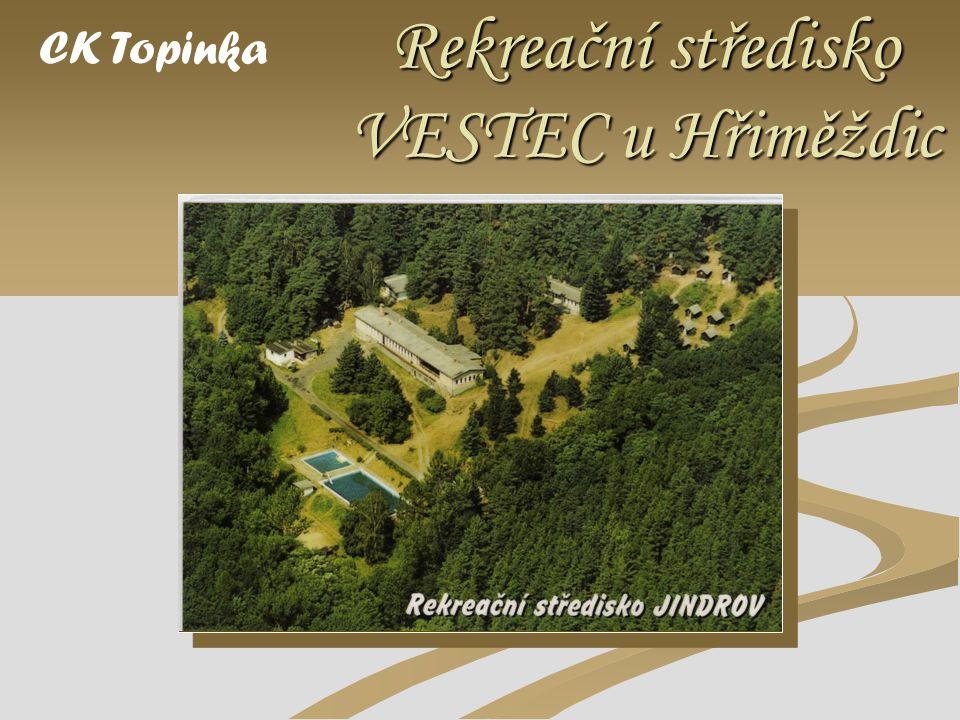 Rekreační středisko VESTEC u Hřiměždic