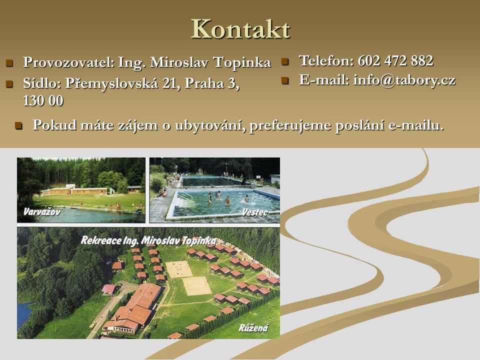 Kontakt Provozovatel: Ing. Miroslav Topinka