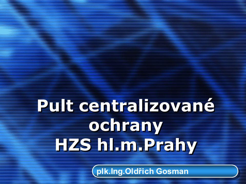 Pult centralizované ochrany HZS hl.m.Prahy