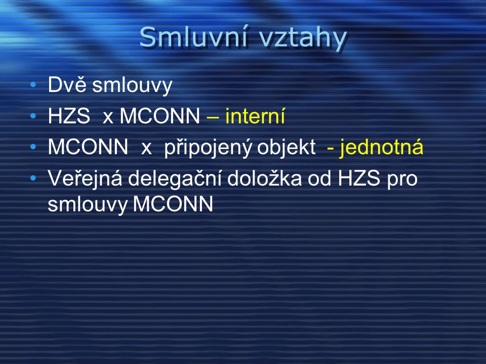 Smluvní vztahy Dvě smlouvy HZS x MCONN – interní