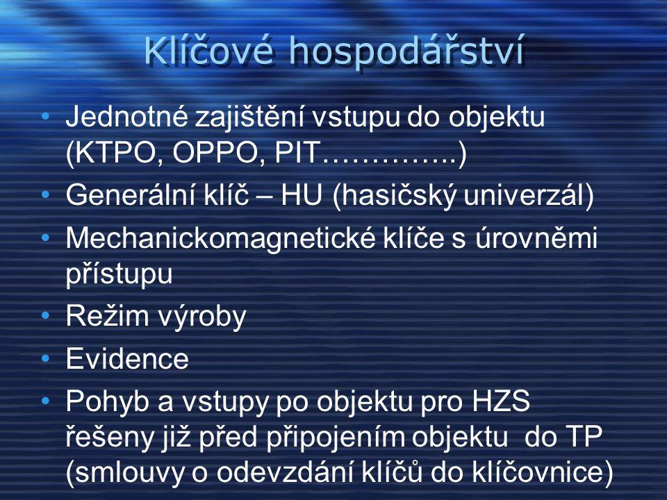Klíčové hospodářství Jednotné zajištění vstupu do objektu (KTPO, OPPO, PIT…………..) Generální klíč – HU (hasičský univerzál)