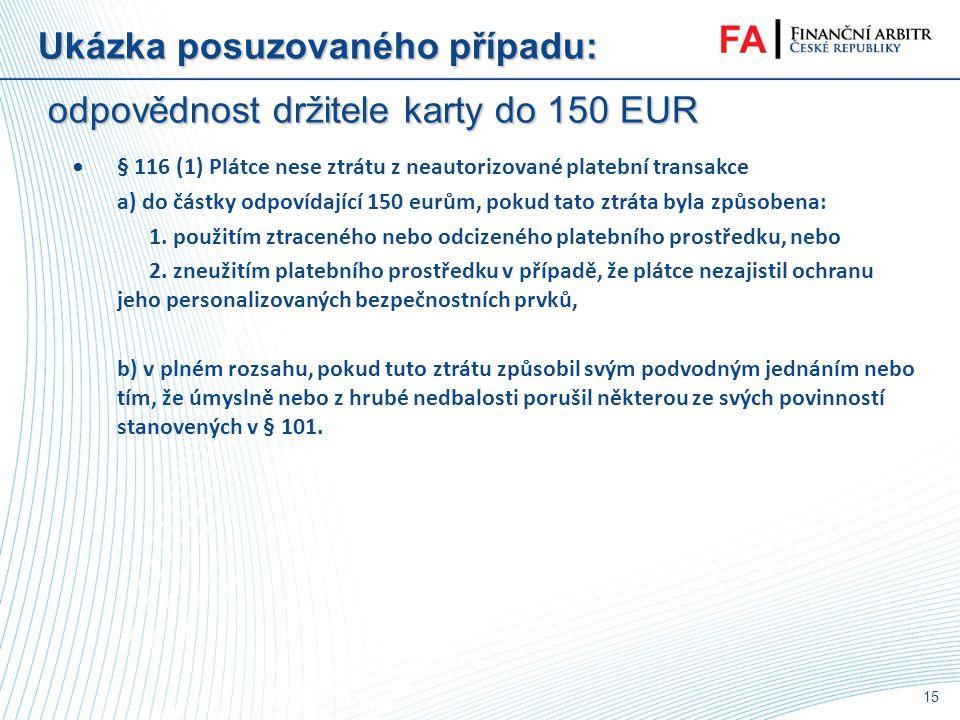 Ukázka posuzovaného případu: odpovědnost držitele karty do 150 EUR