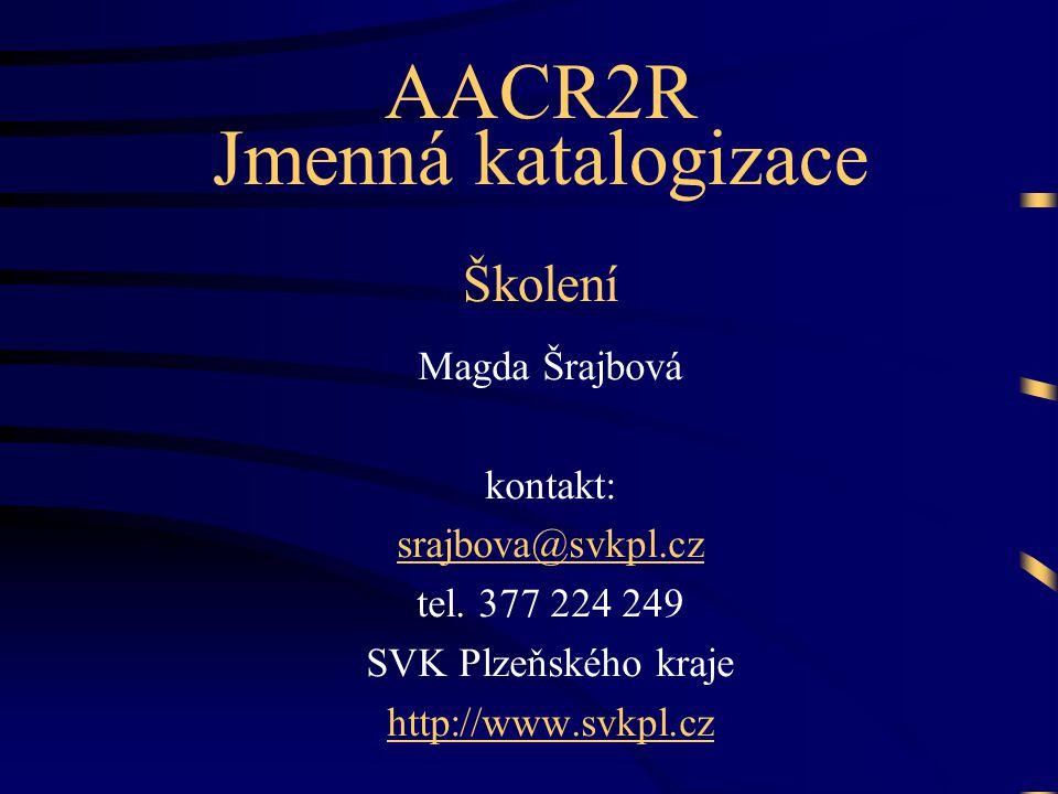 AACR2R Jmenná katalogizace Školení