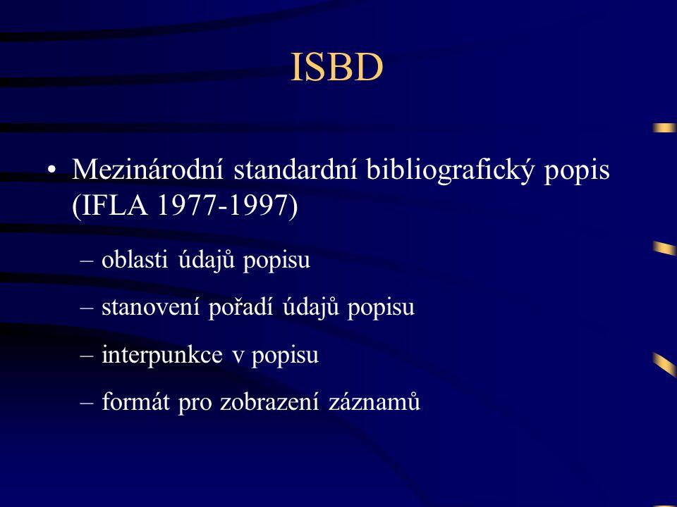 ISBD Mezinárodní standardní bibliografický popis (IFLA 1977-1997)