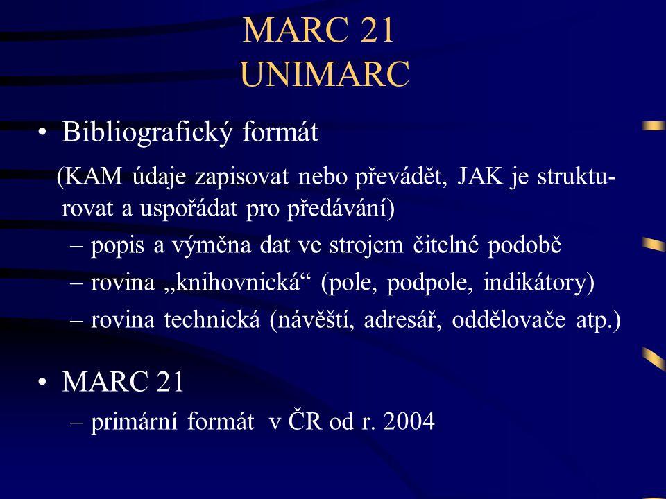 MARC 21 UNIMARC Bibliografický formát MARC 21