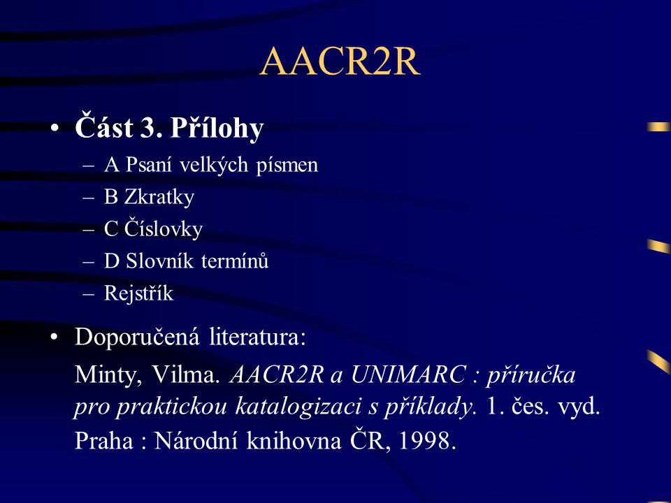 AACR2R Část 3. Přílohy Doporučená literatura: