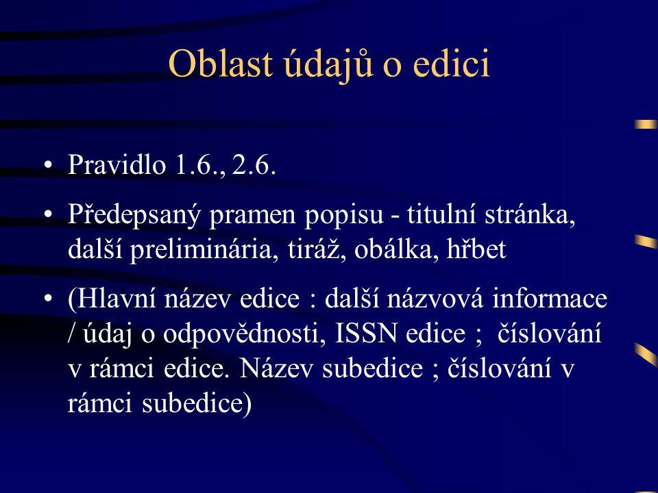 Oblast údajů o edici Pravidlo 1.6., 2.6.