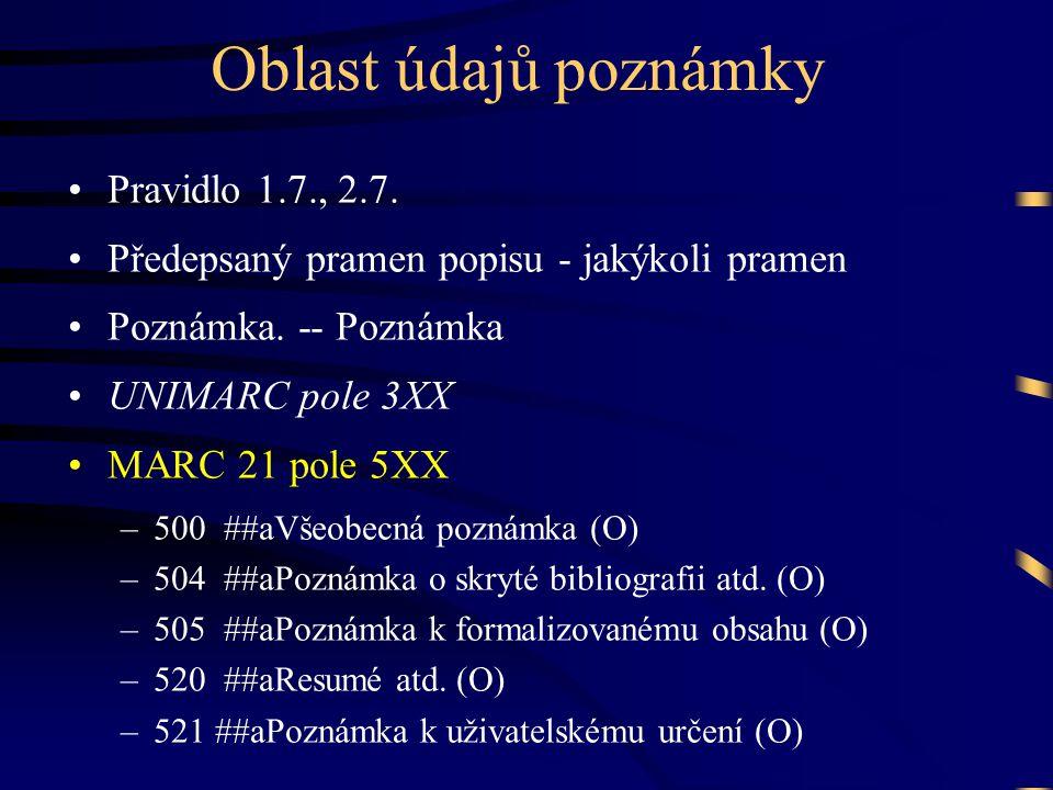 Oblast údajů poznámky Pravidlo 1.7., 2.7.