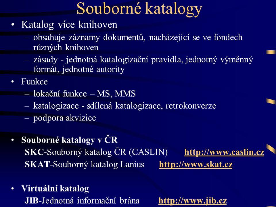 Souborné katalogy Katalog více knihoven