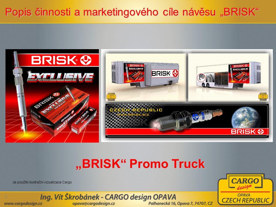 """Popis činnosti a marketingového cíle návěsu """"BRISK"""