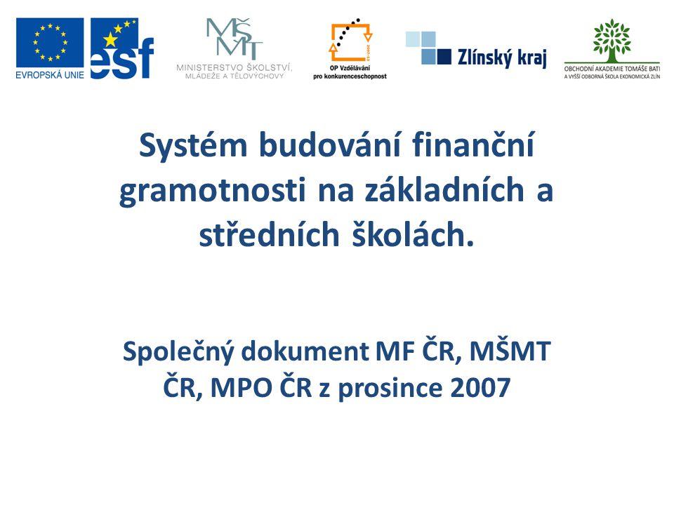 Společný dokument MF ČR, MŠMT ČR, MPO ČR z prosince 2007