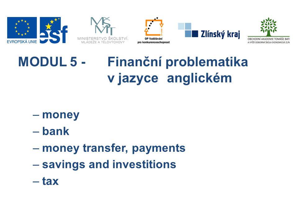 MODUL 5 - Finanční problematika v jazyce anglickém