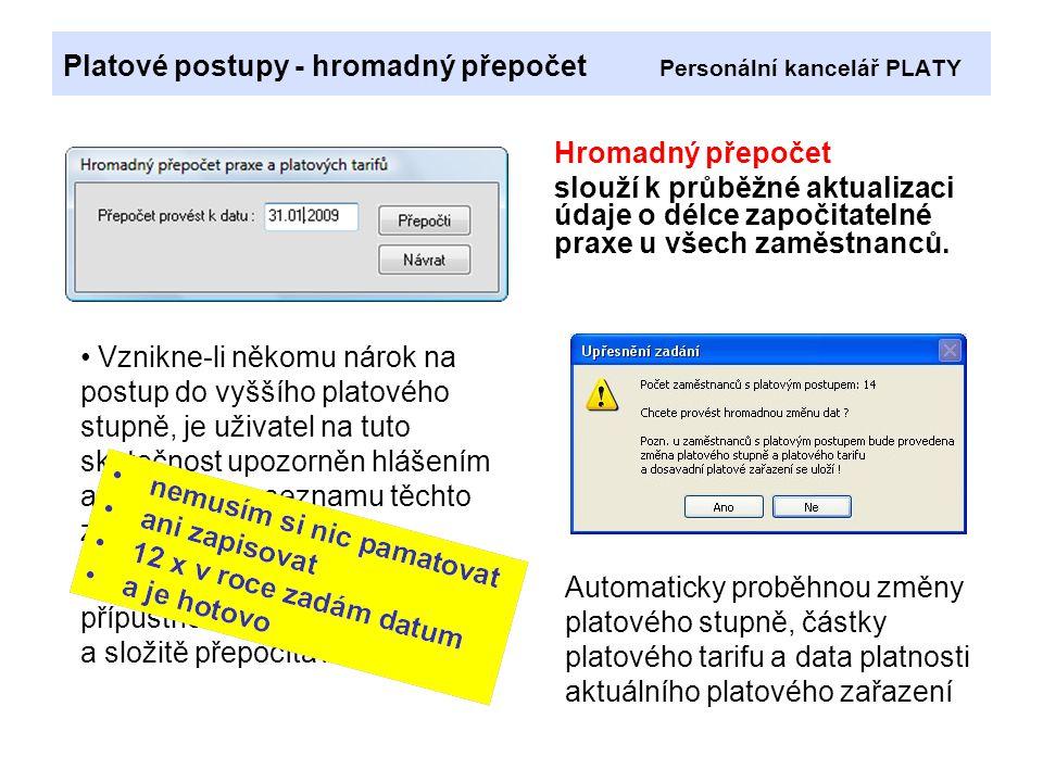Platové postupy - hromadný přepočet Personální kancelář PLATY