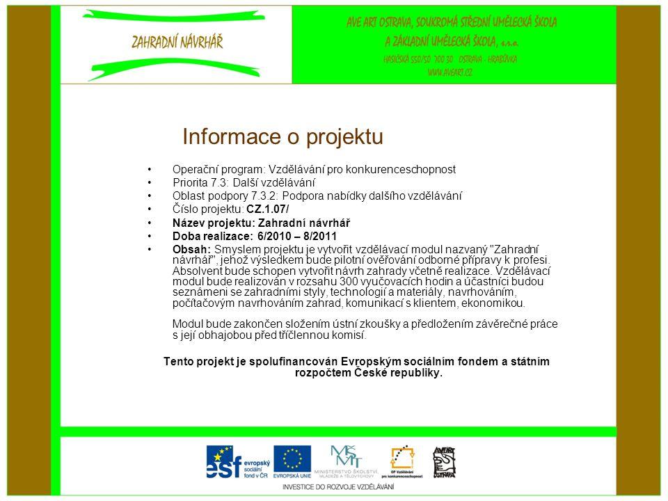 Informace o projektu Operační program: Vzdělávání pro konkurenceschopnost. Priorita 7.3: Další vzdělávání.