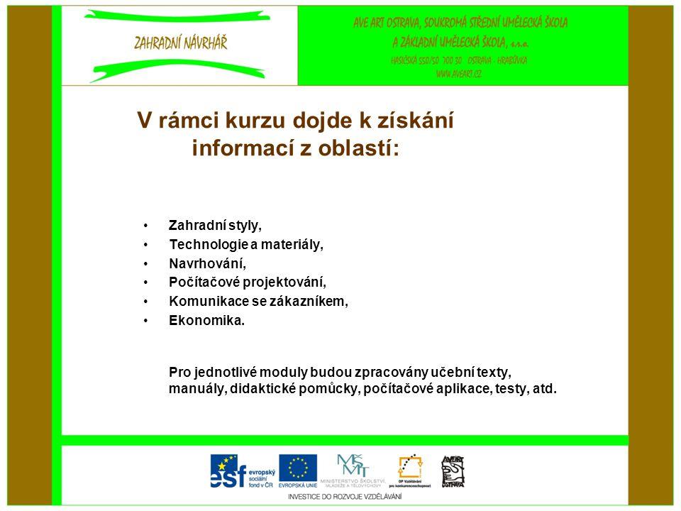 V rámci kurzu dojde k získání informací z oblastí: