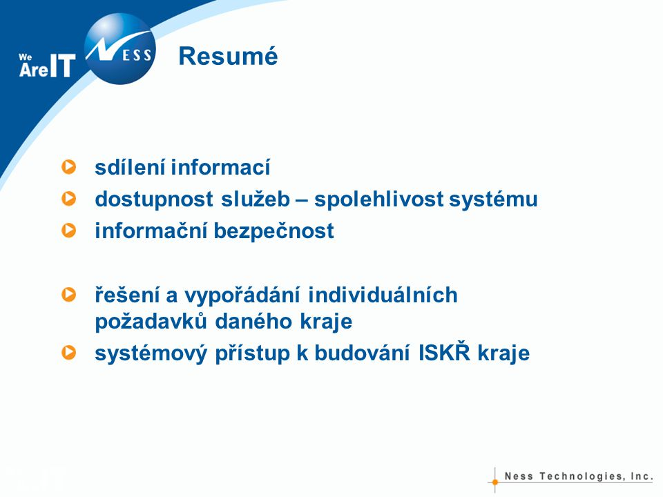 Resumé sdílení informací dostupnost služeb – spolehlivost systému