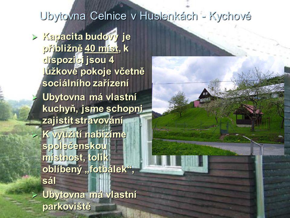 Ubytovna Celnice v Huslenkách - Kychové