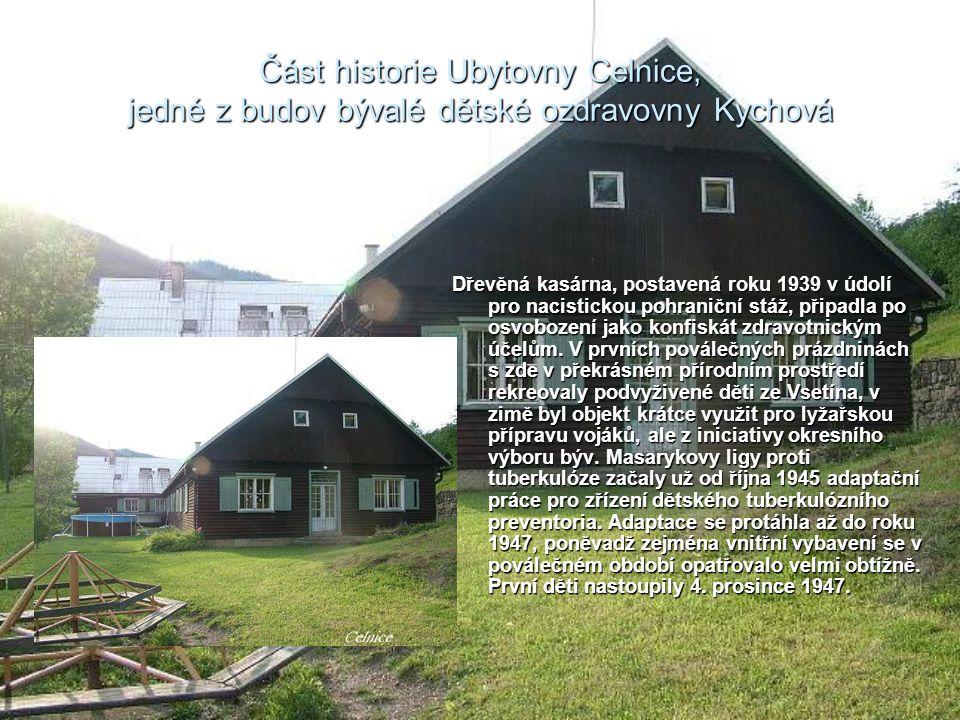 Část historie Ubytovny Celnice, jedné z budov bývalé dětské ozdravovny Kychová