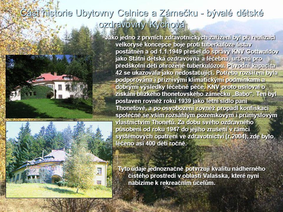 Část historie Ubytovny Celnice a Zámečku - bývalé dětské ozdravovny Kychová