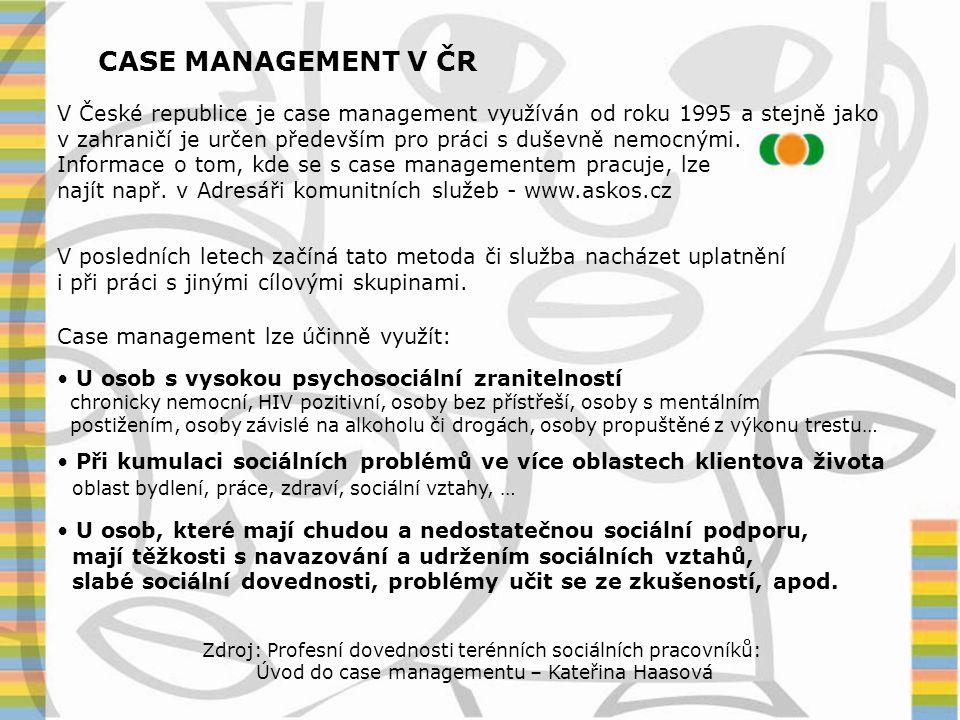 CASE MANAGEMENT V ČR V České republice je case management využíván od roku 1995 a stejně jako.
