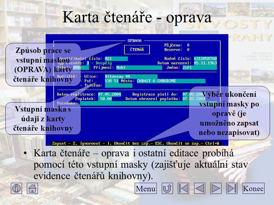 Karta čtenáře - oprava Způsob práce se vstupní maskou (OPRAVA) karty čtenáře knihovny.