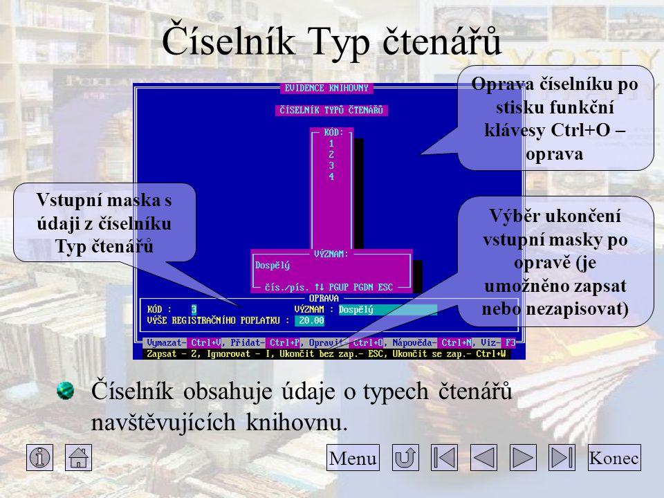 Číselník Typ čtenářů Oprava číselníku po stisku funkční klávesy Ctrl+O – oprava. Vstupní maska s údaji z číselníku Typ čtenářů.