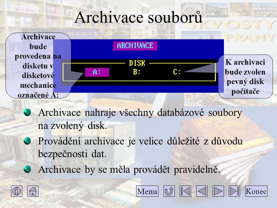 Archivace souborů Archivace bude provedena na disketu v disketové mechanice označené A: K archivaci bude zvolen pevný disk počítače.