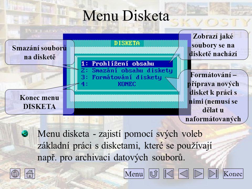 Zobrazí jaké soubory se na disketě nachází Smazání souborů na disketě