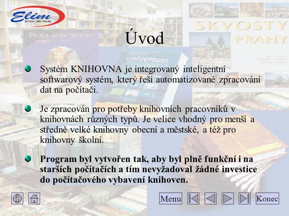 Úvod Systém KNIHOVNA je integrovaný inteligentní softwarový systém, který řeší automatizované zpracování dat na počítači.