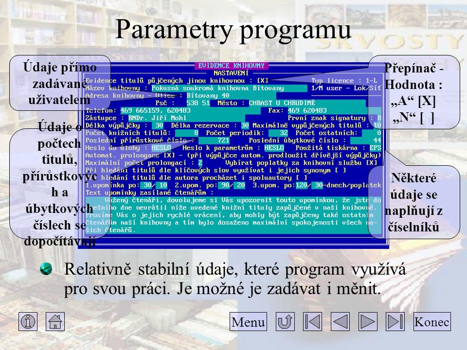 Údaje přímo zadávané uživatelem Některé údaje se naplňují z číselníků